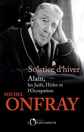 Solstice d'hiver. Alain, les Juifs, Hitler et l'Occupation