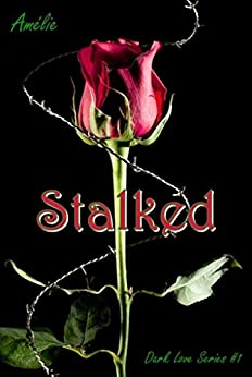 Stalked: 'Dark Love' series #1 di [Amélie]