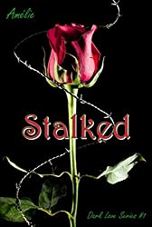 Stalked: 'Dark Love' series #1