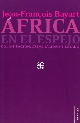 África En El Espejo - Colonización, Criminalidad Y Estado (Umbrales)