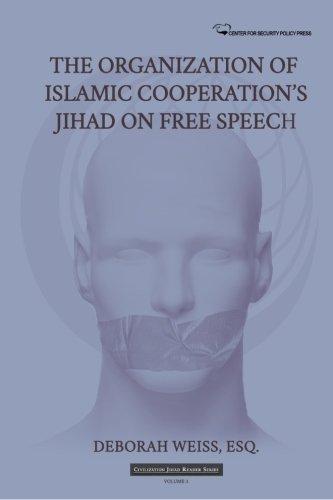 The Organization of Islamic Cooperation's Jihad on Free Speech (Civilization Jihad Reader Series) (Volume 3) by Deborah Weiss Esq. (2015-06-05)