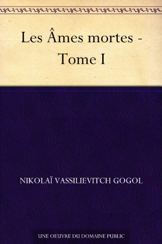 Couverture du livre Les Âmes mortes - Tome I