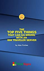 The Top Five Things that can go wrong with an IBM Traveler server (English Edition)