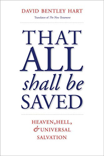 That All Shall Be Saved: Heaven, Hell, and Universal Salvation (English Edition)