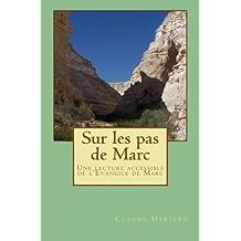 Sur les pas de Marc: Une lecture accessible de l'évangile de Marc