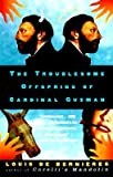 By Louis de Bernieres ( Author ) [ Troublesome Offspring of Cardinal Guzman Vintage International By Sep-1998 Paperback - Louis de Bernieres