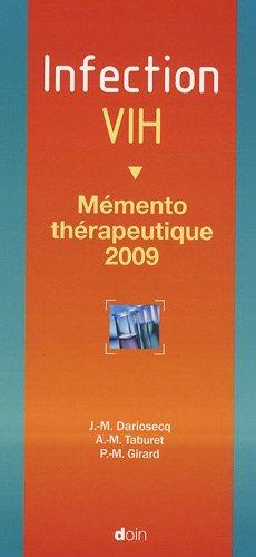 Infection VIH - 9e édition: Mémento thérapeutique 2009