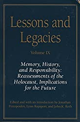 Lessons and Legacies Volume IX: Memory, History, and Responsibility: Reassessments of the Holocaust, Implications for the Future (Lesson & Legacies) by John K. Roth (2009-03-31)