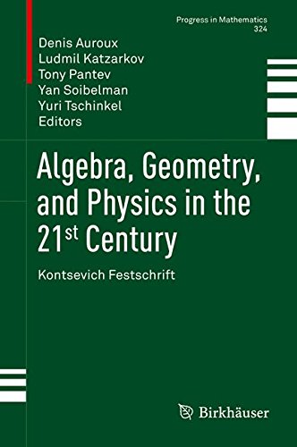 Algebra, Geometry, and Physics in the 21st Century: Kontsevich Festschrift (Progress in Mathematics)
