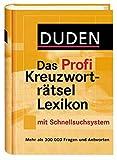 Duden - Das Profi Kreuzworträtsellexikon mit Schnell-Such-System: Mehr als 320 000 Fragen und Antworten (Duden Rätselbücher) - heike (redaktion) pfersdorf