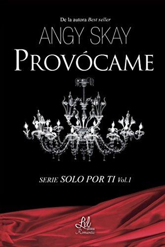 Provócame (Serie Solo Por Ti nº 1)