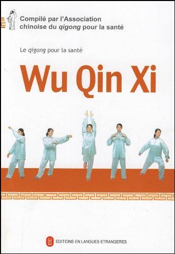 Wu Qin Xi - Le qigong pour la sante (Livre + DVD)
