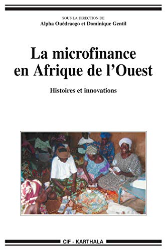 La microfinance en Afrique de l'Ouest (Hommes et sociétés) par Dominique Gentil