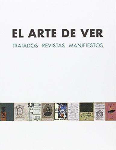 El Arte De Ver. Tratados-Revistas-Manifiestos