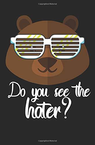 Do you see the hater?: Notizbuch mit Spruch, Zeilen und Seitenzahlen. Für Notizen, Skizzen, Zeichnungen, als Kalender, Tagebuch oder Geschenk