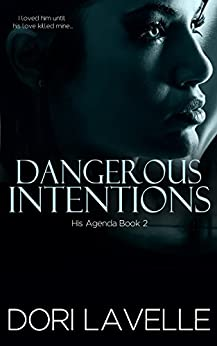 Dangerous Intentions (His Agenda 2): A Disturbing Psychological Thriller by [Lavelle, Dori]