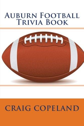 Auburn Football Trivia Book por Craig Copeland