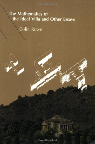 The Mathematics of the Ideal Villa and Other Essays por Colin Rowe