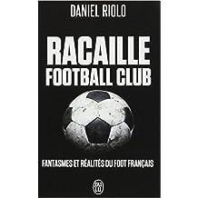 Racaille Football Club de Daniel Riolo ( 14 mai 2014 )