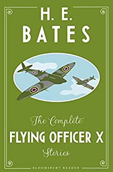 The Complete Flying Officer X Stories (Bloomsbury Reader) by [Bates, H.E.]