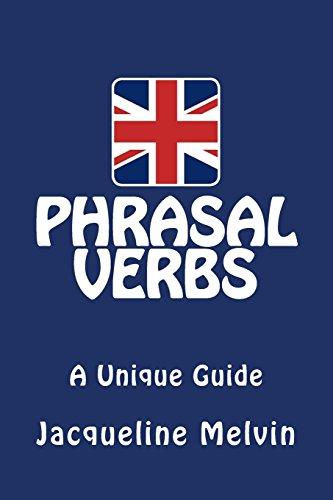 Phrasal Verbs: A Unique Guide