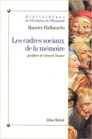 Les Cadres sociaux de la mémoire de Maurice Halbwachs ( 6 octobre 1994 )