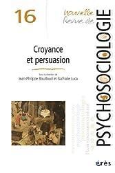 Nouvelle revue de psychosociologie 16 - croyance et persuasion