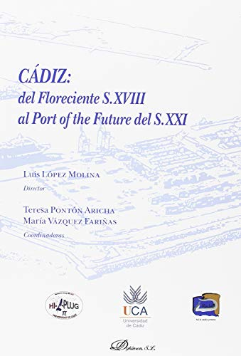 Cádiz: del Floreciente S.XVIII al Port of the Future del S.XXI
