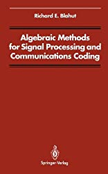 Algebraic Methods for Signal Processing and Communications Coding (Signal Processing and Digital Filtering)