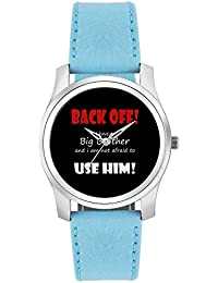 BigOwl Back Off ! I Have A Big Brother And I Am Not Afraid To Use Him(Black) Fashion Watches For Girls - Awesome...