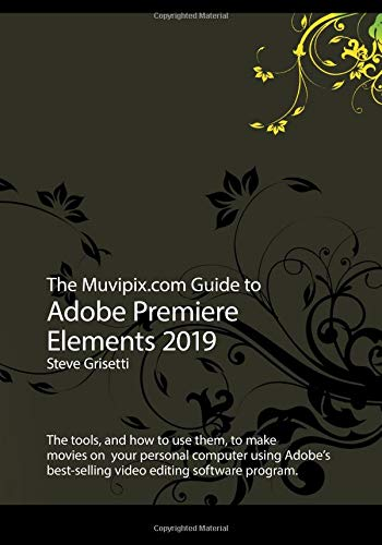 The Muvipix.com Guide to Adobe Premiere Elements 2019: The tools, and how to use them, to make movies on your home computer - Premier-tool