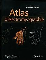 Atlas d'électromyographie de Emmanuel Fournier