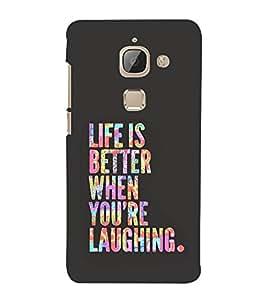 FUSON Life Is Bettter Laughing 3D Hard Polycarbonate Designer Back Case Cover for LeEco Le 2s :: LeEco Le 2 Pro :: LeTV 2 Pro :: Letv 2 :: LeEco Le 2