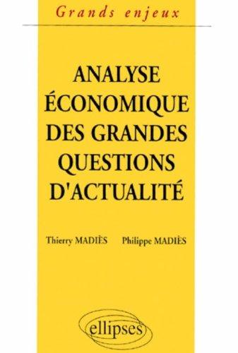 Analyse économique des grandes questions d'actualité par Thierry Madiès