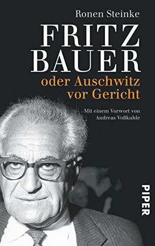 Fritz Bauer: oder Auschwitz vor Gericht