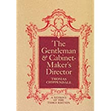 The Gentleman and Cabinet Maker's Director by Thomas Chippendale (2000-01-02)