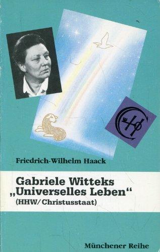 Gabriele Witteks Universelles Leben (HHW/Christusstaat)