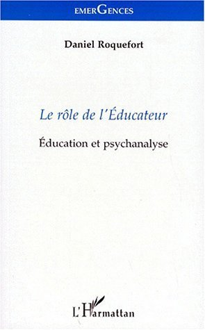 Le Role De l' Educateur : Education Et Psychanalyse
