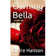 Owning Bella (Ch.6) (English Edition)