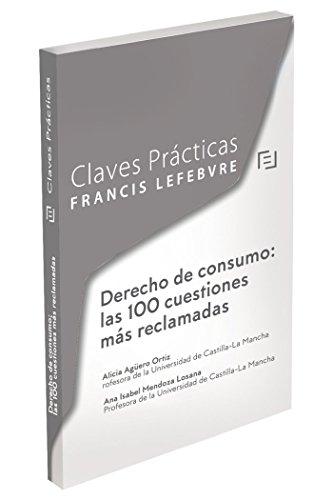CLAVES PRACTICAS DERECHO DE CONSUMO LAS 100 CUESTIONES MAS RECLAMADAS