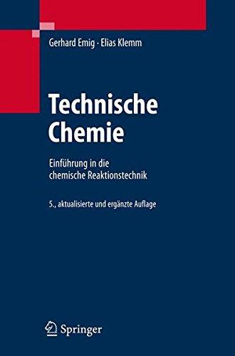 Technische Chemie: Einführung in die chemische Reaktionstechnik (Springer-Lehrbuch) (German Edition): Einfuhrung in Die Chemische Reaktionstechnik