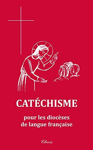 CATÉCHISME POUR LES DIOCÈSES DE LANGUE FRANÇAISE par Sabine de La Moissonnière