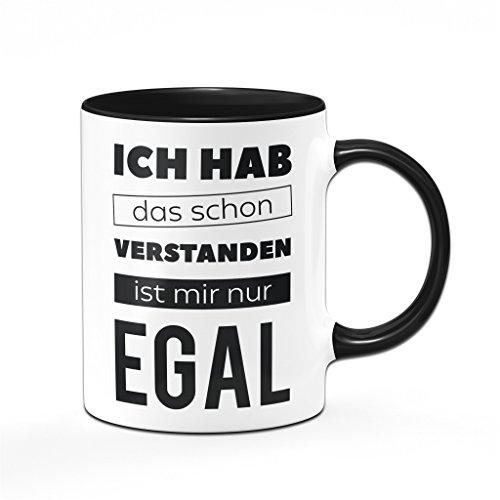Tasse Ich hab das schon verstanden ist mir nur EGAL - Bürotasse, Kaffeetasse - Sprüchetasse