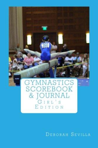 Gymnastics Scorebook & Journal: Girl's Edition (Dream Believe Achieve Athletics) por Deborah Sevilla