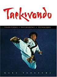 Taekwondo: Traditions, Philosophy, Technique by Marc Tedeschi (2003-05-02)