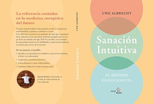 Sanación Intuitiva: EL MÉTODO EVOLUCIONISTA por Uwe Albrecht
