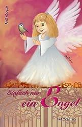 Einfach nur ein Engel: Anthologie