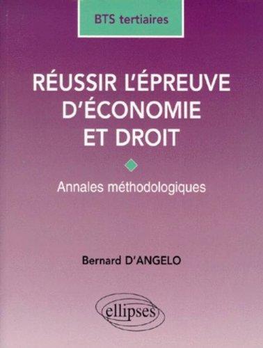 Réussir l'épreuve d'économie et droit: Annales méthodologiques