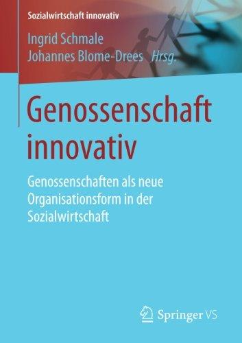 Genossenschaft innovativ: Genossenschaften als neue Organisationsform in der Sozialwirtschaft (Sozialwirtschaft innovativ)