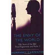 The Envy of the World: Fifty Years of the Third Programme and Radio Three (Phoenix Giants)